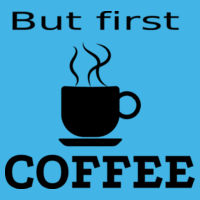 But first COFFEE Adults T's - HD Cotton Short Sleeve T-Shirt Design
