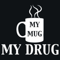 My Mug My Drug Coffee - HD Cotton Short Sleeve T-Shirt Design