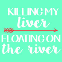 Killing my liver floating the river Fitted V - Women's Ideal Fitted V Design