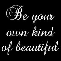 Be your own kind of beautiful - Women's Ideal Fitted Crew T's Design