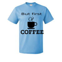But first COFFEE Adults T's - HD Cotton Short Sleeve T-Shirt Thumbnail