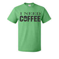 I Need Coffee  - HD Cotton Short Sleeve T-Shirt Thumbnail